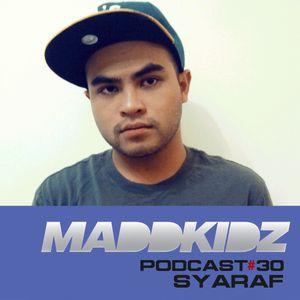 Maddkidz Podcast # 30 - Syaraf