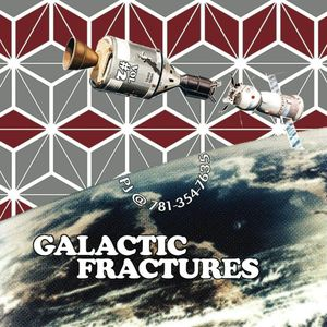 Galactic Fractures Volume 2