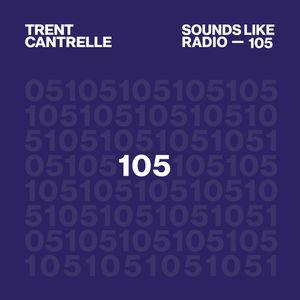 TRENT CANTRELLE - SOUNDS LIKE RADIO SLR105