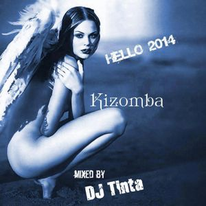 Kizomba mix Hello 2014!  mixed by DJ Tinta
