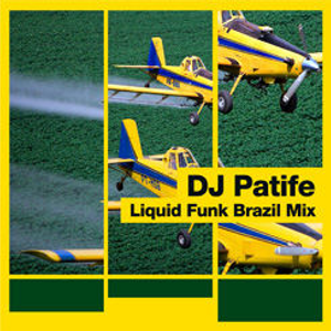 DJ Patife - Liquid Funk Mix - Brazil - 2007