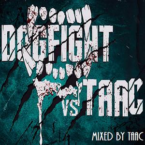 Taac's Dogfight vs. Taac hardcore mix.