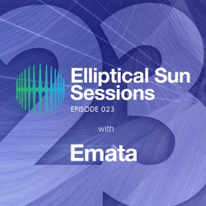 Elliptical Sun Sessions 023 with EMATA