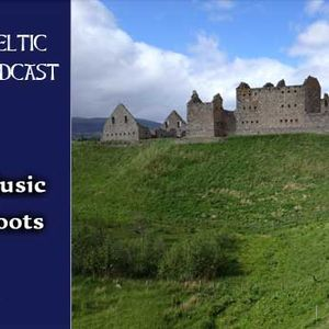 #223: Traditional Music with Celtic Roots