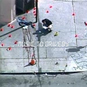 MUSIC TO DRIVEBY VOL. 2.0