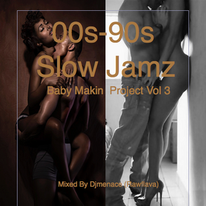 Slow Jamz - Baby Makin Project - Vol 3