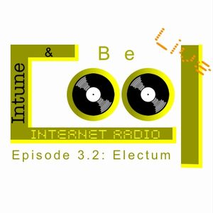 Intune & Becool Radio Show 2011 Episode 3.2: Electum Goldensun