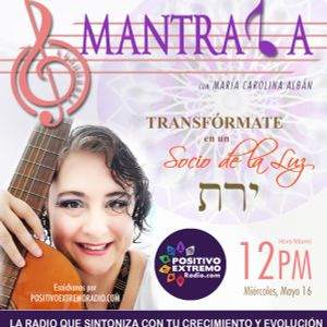 MANTRALA MEDICINA PARA EL ALMA CON MARIA CAROLINA ALBAN-05-16-2018- TRANSFORMATE EN UN SOCIO DE LA L