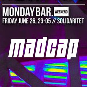 MadCap @ Monday Bar weekend 26th of june 2015