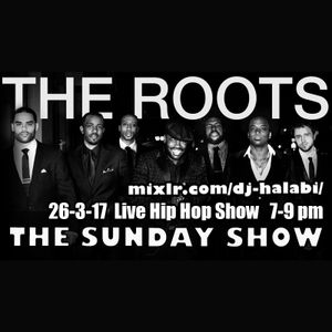 The Sunday Show (The Roots Special) 26-3-17