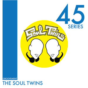 Groovement 45s: The Soul Twins (Aug 2014)