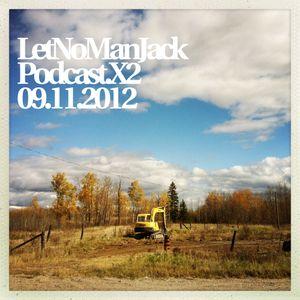 LetNoManJack Podcast.X2 09.11.2012