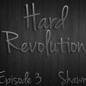 SHaWN - Hard Revolution (Episode 3)