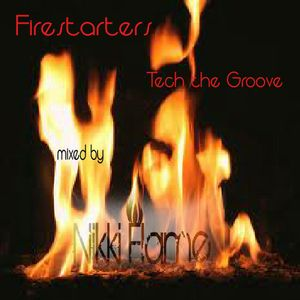 Firestarters - Tech the Grooves