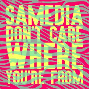 DJ Astrojazz - Samedia Don't Care Where You're From