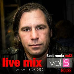 Live mix vol8 (Best Remix vol2) 2020.03.30