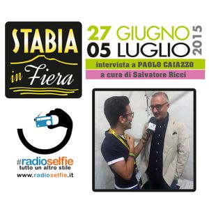 Stabia in Fiera - intervista  PAOLO CAIAZZO - RadioSelfie.it