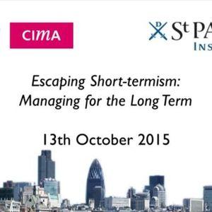 Escaping Short-termism: Managing for the Long Term (St Paul's Institute & CIMA)  (2015)