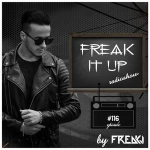 FREAKJ Presents 'Freak It Up' Radioshow - Episode #116
