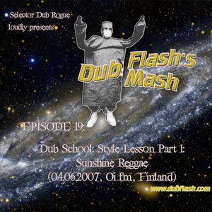 Dub Flash's Dub Mash Episode 19: Dub School: Style Lesson Part 1: Sunshine Reggae