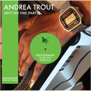 Andrea Trout: Ain't No Time {Part 2}