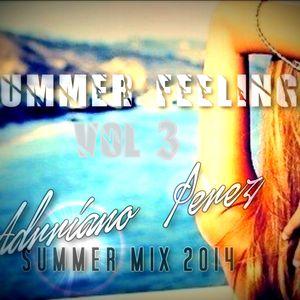 SUMMER FEELINGS Vol 3 ( Adrriano Perez Summer Mix 2014 )