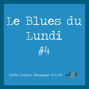 Le Blues du Lundi #4 (16/10/2017)