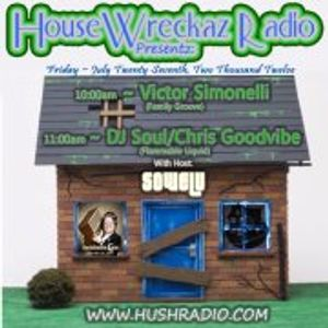 HouseWreckaz Radio Presentz: Victor Simonelli & Chris Goodvibe (DJ SOUL)