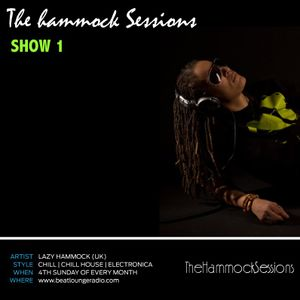 THE HAMMOCK SESSIONS - SHOW 1 - BEATLOUNGERADIO.COM