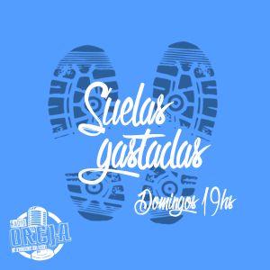 SUELAS GASTADAS - PROGRAMA 004 - 20/03/16 - WWW.RADIOOREJA.COM.AR