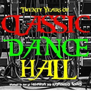 20 YEARS OF CLASSIC DANCEHALL