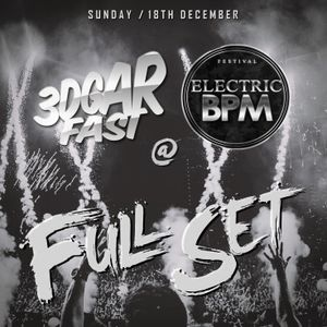 3DGARFAST LIVE @ELECTRIC BPM FESTIVAL 4TH EDITION (18.12.16) FULL SET