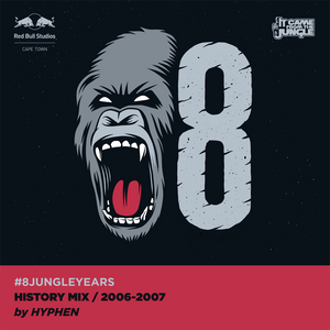 It Came From The Jungle History Mix - Hyphen (2006-2007)