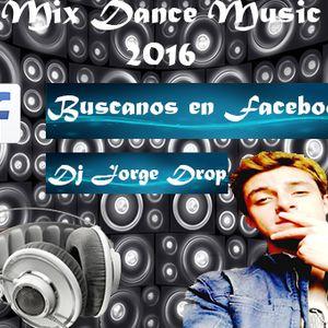 Mix Dance 2016 Dj jorge Saravino