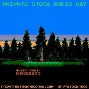 Private Stock Radio #27 (Nov '18) {Guest: Mike2600} Meal Ticket, Brownout, J-Live, Kenny Dope...