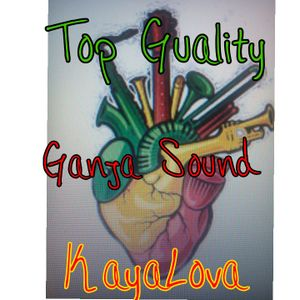 .. Top Quality .. Ganja Sound ...
