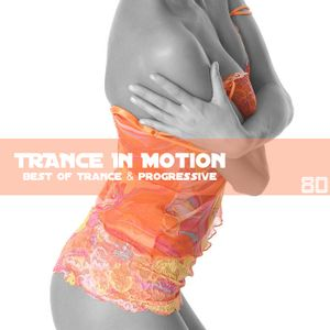 Trance In Motion Vol 80