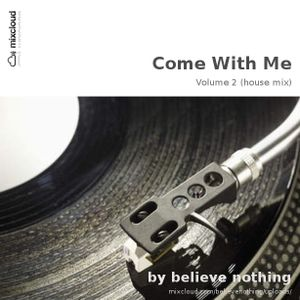 Come with me - Volume 2 (house mix)