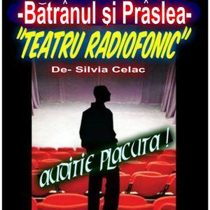 """Haideti sa haidem la teatru ! Radio din  """"Republica Moldova""""   """"Bătrânul şi Prâslea"""" de Silvia Celac"""