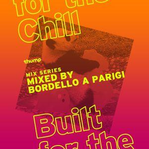Built For The Chill Vol.33 - Bordello A Parigi