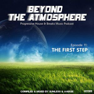 Sunless & A-Mase - Beyond The Atmosphere #011 [The First Step]