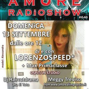LORENZOSPEED presents AMORE Radio Show 646 Domenica 13 Settembre 2015 with HAiRCUTDRAMA and MAX p 2