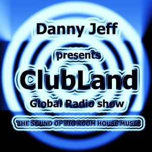 "Danny Jeff presents ""ClubLand"" episode 92 part 2 ""Big Room Mix"""