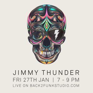 Jimmy Thunder LIVE radio show on Back2Funk Radio Jan 2017 ft. Nelson B & Sam Archer