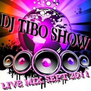 DJ TIBO SHOW - LIVE MIX SEPT 2011