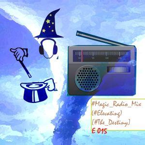 #Magic_Radio_Mix 015 (#Elevating) [#Destiny]
