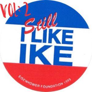 I Still Like IKE Vol: 2