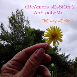 Dreamers Session 2 Fany Polemi