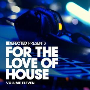1. Various artists - Defected Presents For The Love Of House Volume 11 (Continuous Mix 1).mp3