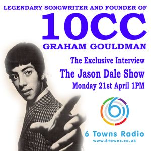Graham Gouldman from 10cc Interview with Jason Dale on 6 Towns Radio 21st April 2014